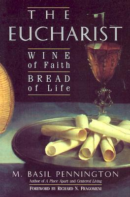 Eucharist: Wine of Faith, Bread of Life