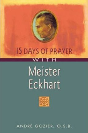 15 Days of Prayer with Meister Eckhart
