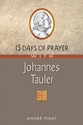 15 Days of Prayer with Johannes Tauler