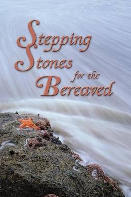 Stepping Stones for the Bereaved