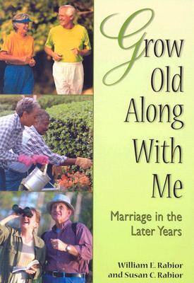 Grow Old Along with Me