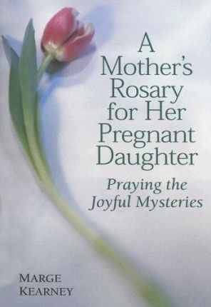 A Mother's Rosary for Her Pregnant Daughter