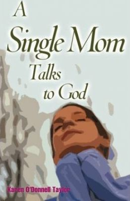 A Single Mom Talks to God