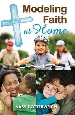 Modeling Faith at Home