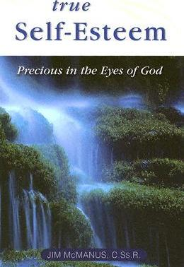 True Self-Esteem: Precious in the Eyes of God