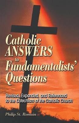 Catholic Answers to Fundamentalists' Questions