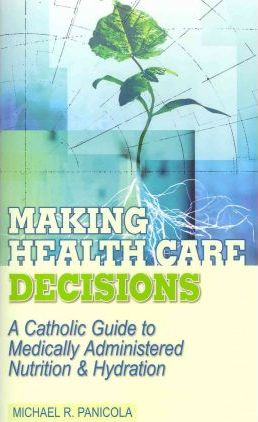 A Catholic Guide to Medically Administered Nutrition and Hydration