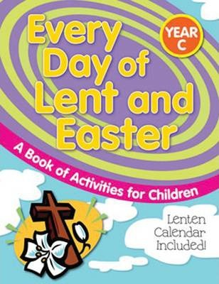 Every Day of Lent and Easter (Year C)