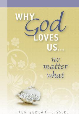 Why God Loves Us...No Matter What