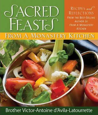 Sacred Feasts from a Monastery Kitchen