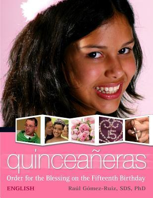 Quinceaneras: Order for the Blessing on the Fifteenth Birthday