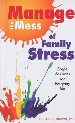 Manage the Mess of Family Stress