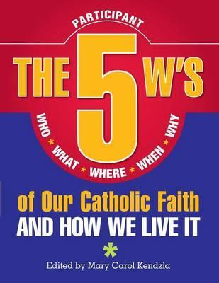 The 5 W's of Our Catholic Faith