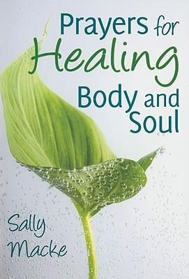 Prayers for Healing Body and Soul