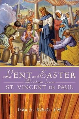 Lent and Easter Wisdom from St Vincent De Paul