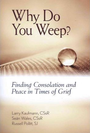 Why Do You Weep?
