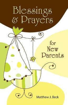 Blessings and Prayers for New Parents