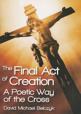 The Final Act of Creation