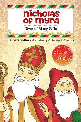 Nicholas of Myra : Giver of Many Gifts