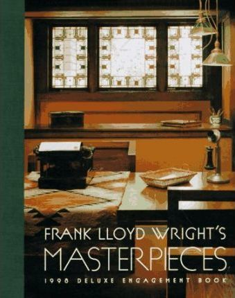 Frank Lloyd Wright's Masterpieces: 1998 Deluxe Engagement Book