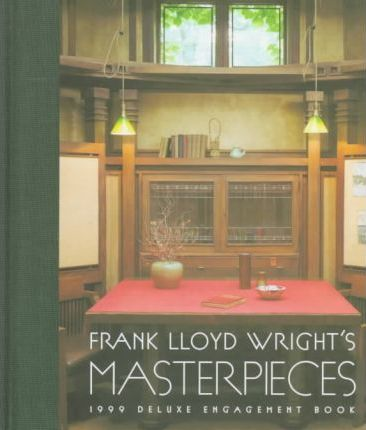 Frank Lloyd Wright's Masterpieces: Deluxe Engagement Book: 1999