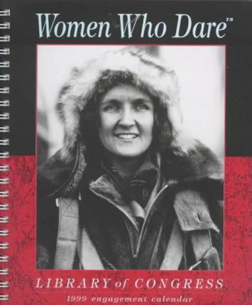 Women Who Dare: Deluxe Engagement Book: 1999