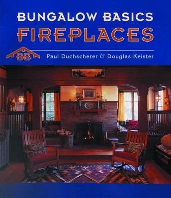 Bungalow Basics Fireplaces: Fireplaces