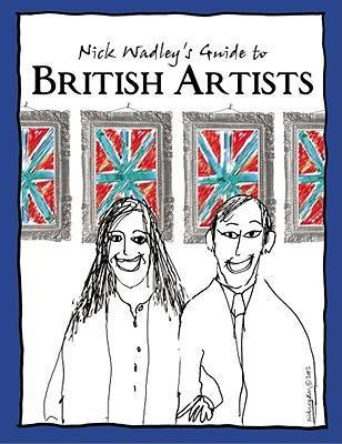 Nick Wadley's Guide to British Artists