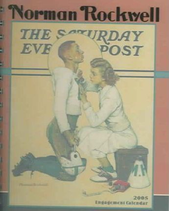 Norman Rockwell the Saturday Evening Post 2005 Calendar