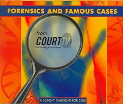 Forensics and Famous Cases 2005 Calendar
