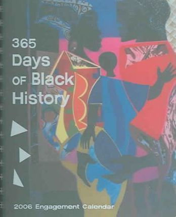 365 Days of Black History 2006 Calendar