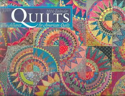 Quilts the Alliance for American Quilts 2006 Calendar
