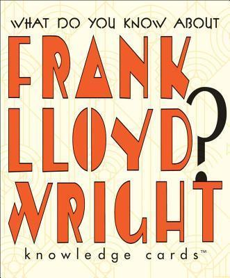 What Do You Know About Frank Lloyd Wright? Knowledge Cards K226