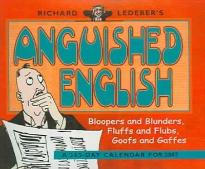 Richard Lederer's Anguished English 2007 Calendar
