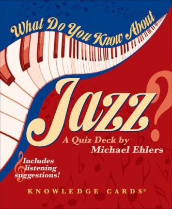 What Do You Know About Jazz? Knowledge Cards Deck