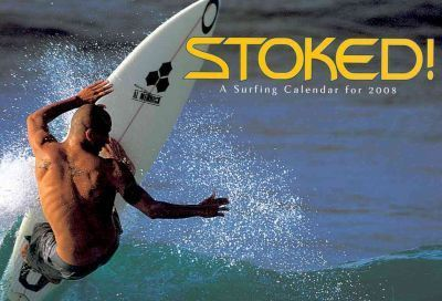 Stoked! a Surfing 2008 Calendar