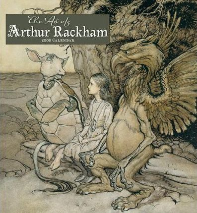 Art of Arthur Rackham Calendar 2008 2008