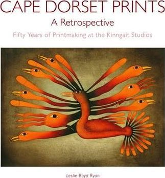 Cape Dorset Prints, A Retrospective