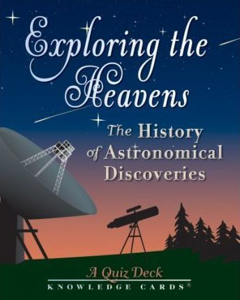 Exploring the Heavens the History of Astronomical Discoveries Quiz Deck K309