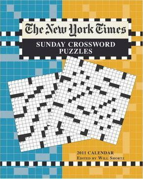 The New York Times Sunday Crossword Puzzles, 2011