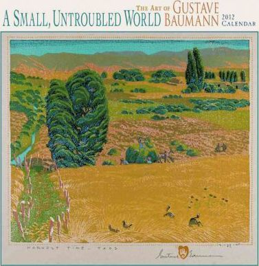 A Small Untroubled World: The Art of Gustave Baumann, 2012