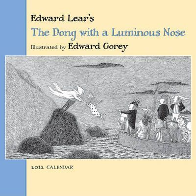 Edward Gorey: The Dong with the Luminous Nose, 2012
