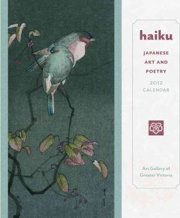 Haiku: Japanese Art and Poetry, 2012