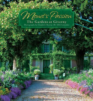 Monet's Passion: The Gardens at Giverny 2012