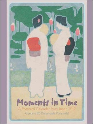 Moments in Time: A Postcard Calendar from Japan, 2012