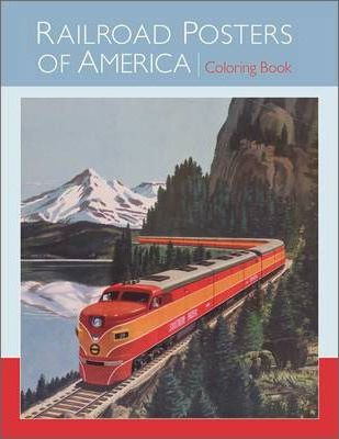 Railroad Posters of America Coloring Book Cb135