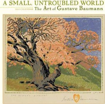 A Small Untroubled World by Gustave Baumann, 2013