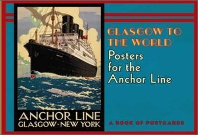Glasgow to the World Posters for the Anchor Line Book of Postcards Aa734