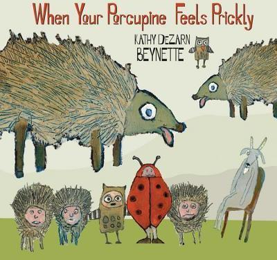 When Your Porcupine Feels Prickly A214