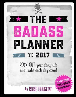 The Badass Planner 2017 Engagement Calendar